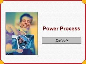 Power Process Detach Why detach Attachments are addictions