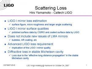 Scattering Loss Hiro Yamamoto Caltech LIGO l LIGO