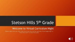 Stetson Hills th 5 Grade Welcome to Virtual