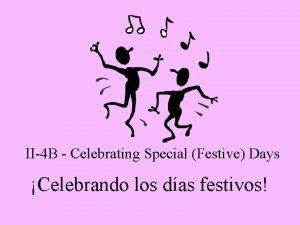II4 B Celebrating Special Festive Days Celebrando los