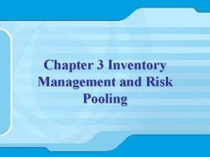 Chapter 3 Inventory Management and Risk Pooling Outline