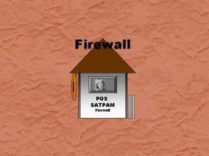Firewall POS SATPAM Firewall Apa itu firewall Firewall