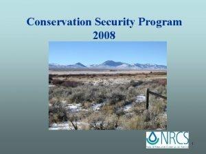 Conservation Security Program 2008 1 Conservation Security Program