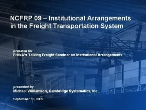 NCFRP 09 Institutional Arrangements in the Freight Transportation