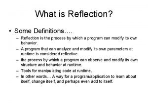 What is Reflection Some Definitions Reflection is the