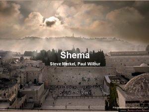 Shema Steve Merkel Paul Wilbur Shma Yisrael Yahweh