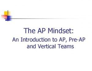 The AP Mindset An Introduction to AP PreAP