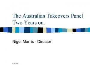 The Australian Takeovers Panel Two Years on Nigel