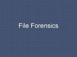 File Forensics File Forensics Commonly used toolscommands binwalkforemost