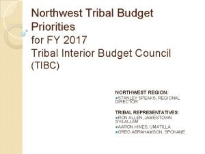 Northwest Tribal Budget Priorities for FY 2017 Tribal