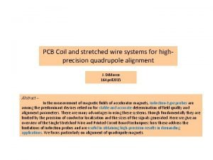 PCB Coil and stretched wire systems for highprecision