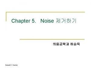Chapter 5 Noise Bahadir K Gunturk Filter Window