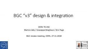 BGC v 3 design integration CERN TEVSC Marton