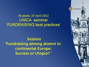 Brussels 25 April 2002 UNICA seminar FUNDRAISING best