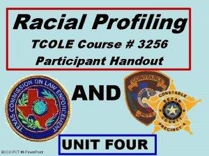 Racial Profiling TCOLE Course 3256 Participant Handout AND