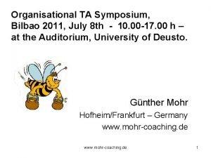 Organisational TA Symposium Bilbao 2011 July 8 th