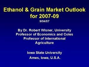 Ethanol Grain Market Outlook for 2007 09 90407