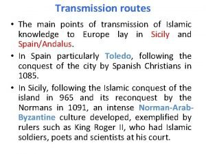 Transmission routes The main points of transmission of