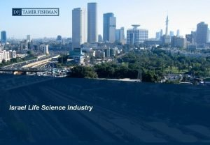 Israel Life Science Industry Topics Why Israel Why