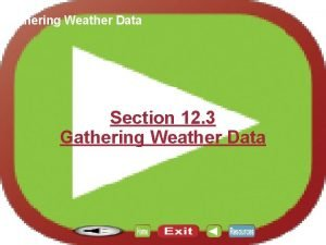Section 12 3 Gathering Weather Data Section 12