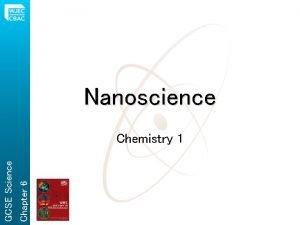 Nanoscience Chapter 6 GCSE Science Chemistry 1 Chapter