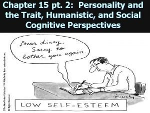 Chapter 15 pt 2 Personality and the Trait