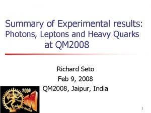 Summary of Experimental results Photons Leptons and Heavy