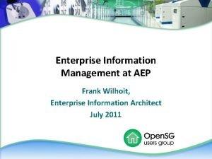 Enterprise Information Management at AEP Frank Wilhoit Enterprise