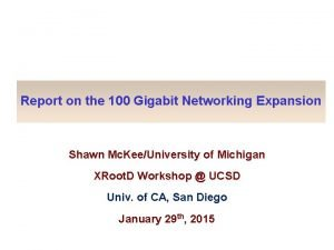 Report on the 100 Gigabit Networking Expansion Shawn