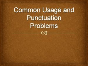 Common Usage and Punctuation Problems Accept Except Accept