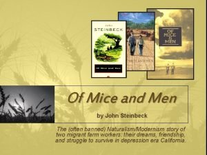 Of Mice and Men by John Steinbeck The