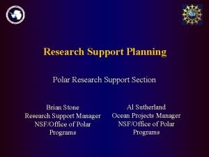 Research Support Planning Polar Research Support Section Brian