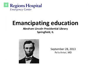 Emancipating education Abraham Lincoln Presidential Library Springfield IL