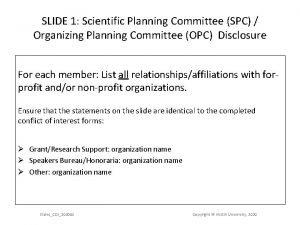SLIDE 1 Scientific Planning Committee SPC Organizing Planning