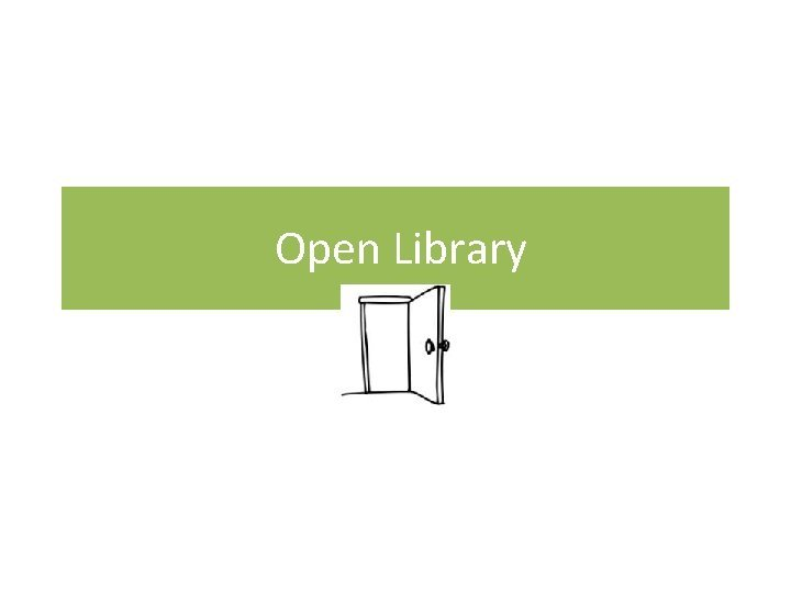 Open Library Open Library is an e Library