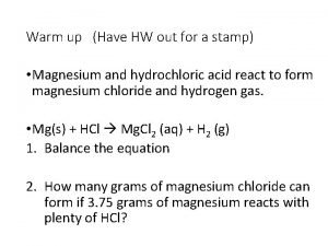 Warm up Have HW out for a stamp