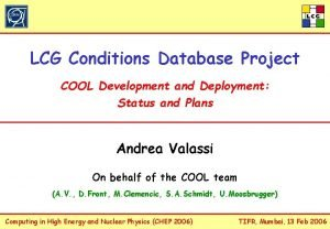 LCG Conditions Database Project COOL Development and Deployment