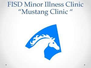 FISD Minor Illness Clinic Mustang Clinic Operated by