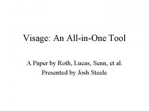 Visage An AllinOne Tool A Paper by Roth