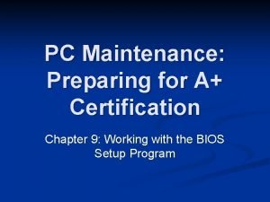 PC Maintenance Preparing for A Certification Chapter 9