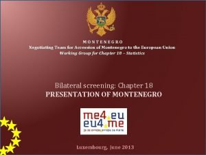 MONTENEGRO Negotiating Team for Accession of Montenegro to
