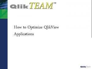 How to Optimize Qlik View Applications Qlik View