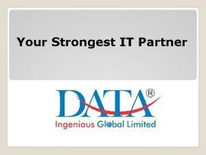 Your Strongest IT Partner April 2008 1000 Crore