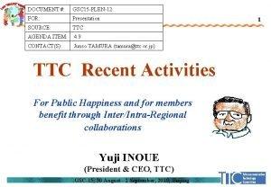 DOCUMENT GSC 15 PLEN12 FOR Presentation SOURCE TTC