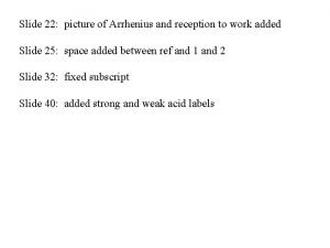 Slide 22 picture of Arrhenius and reception to