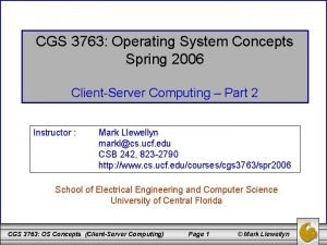 CGS 3763 Operating System Concepts Spring 2006 ClientServer