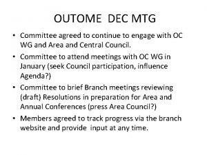 OUTOME DEC MTG Committee agreed to continue to