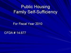 Public Housing Family SelfSufficiency For Fiscal Year 2010