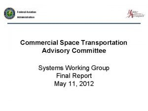 Federal Aviation Administration Commercial Space Transportation Advisory Committee