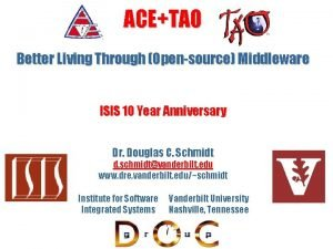 ACETAO Better Living Through Opensource Middleware ISIS 10